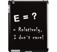 Relatively I don`t care iPad Case/Skin