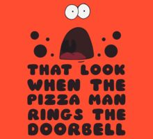That Look When the Pizza Man RIngs the Doorbell by radquoteshirts