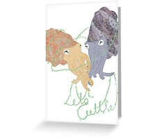 Lets Cuttle! Greeting Card