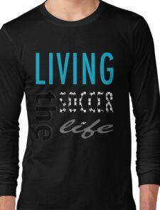Soccer Life Long Sleeve T-Shirt