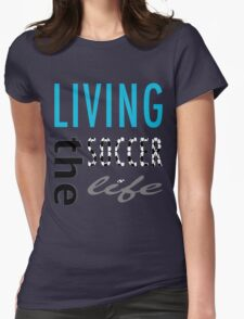 Soccer Life Womens Fitted T-Shirt