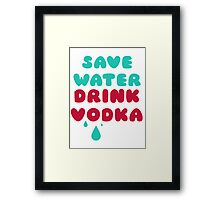 Save Water Drink Vodka Framed Print