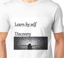 Learn by self discovery Unisex T-Shirt