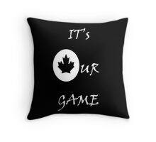 It's Our Game Throw Pillow