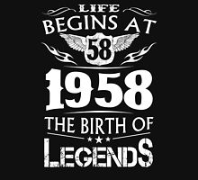 Life Begins At 58 1958 The Birth Of Legends Unisex T-Shirt