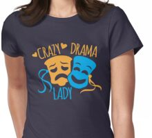 Crazy DRAMA Lady Womens Fitted T-Shirt