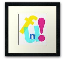 Fun! Framed Print