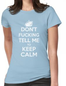 Don't F***ing Tell Me to KEEP CALM - White Womens Fitted T-Shirt