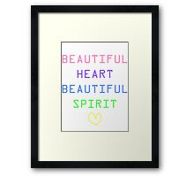 Beautiful Heart, Beautiful Spirit Framed Print