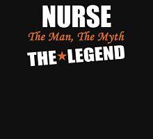 NURSE The Man  The Myth THE LEGEND Unisex T-Shirt