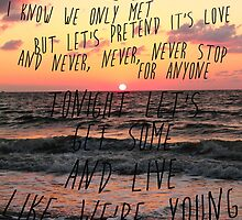 Live while we're young by Lucie Jayne Bates