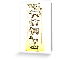 Friendly things Greeting Card