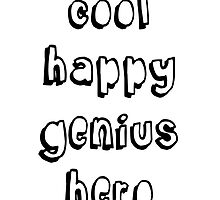 Cool Happy Genius Hero by Isabella Brown