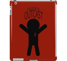 Stand Up For The Outcast iPad Case/Skin