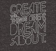 Create Things Others Dream About Unisex T-Shirt