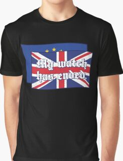 My watch had ended Brexit Edition Graphic T-Shirt