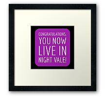 Congratulations, you now live in Night Vale! Framed Print
