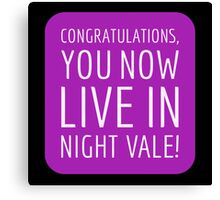 Congratulations, you now live in Night Vale! Canvas Print