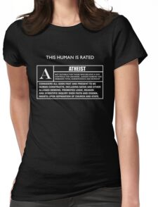 "This Human is Rated A for ""ATHEIST"" Womens Fitted T-Shirt"