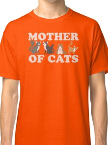 Cute Mother of Cats T Shirt Classic T-Shirt