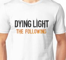 Dying Light The Following Unisex T-Shirt