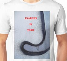 Message 18 - ANARCHY IS TAME Unisex T-Shirt