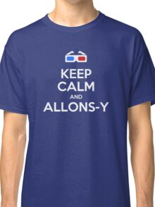 Keep calm and allons-y Classic T-Shirt