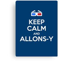 Keep calm and allons-y Canvas Print