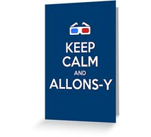 Keep calm and allons-y Greeting Card