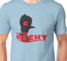 Finding Becky Unisex T-Shirt