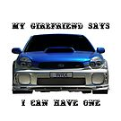 My girlfriend say I can have one by Glenn Bumford