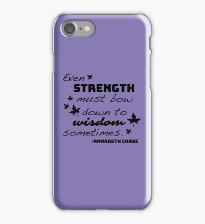 Strength Must Bow to Wisdom - Annabeth Chase iPhone Case/Skin