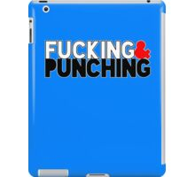 F*cking & Punching iPad Case/Skin