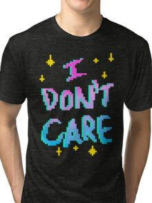 I Really Don't Care Tri-blend T-Shirt