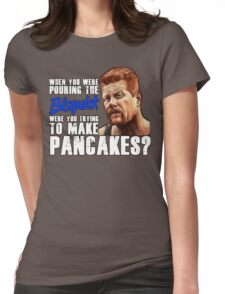 """Abraham's """"Pouring the Bisquick"""" Quote Womens Fitted T-Shirt"""