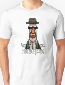 I am the one who meeps! Unisex T-Shirt