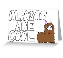 Alpacas Are Cool Greeting Card