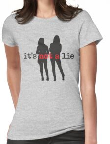 It's Not A Lie Womens Fitted T-Shirt