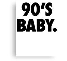 90's BABY Canvas Print