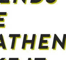 HEATHENS Sticker