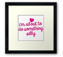 I'm about to do something silly! Framed Print