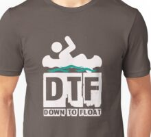 DTF - Down To Float Unisex T-Shirt