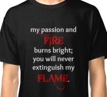 Fire and Flame Classic T-Shirt