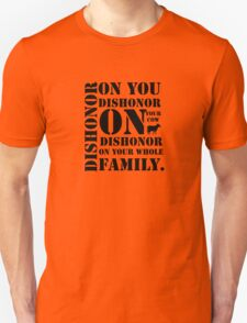 Dishonor On You, Your Cow, Your Whole Family Unisex T-Shirt