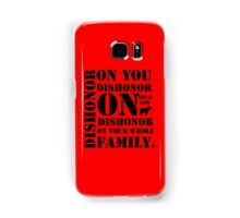 Dishonor On You, Your Cow, Your Whole Family Samsung Galaxy Case/Skin