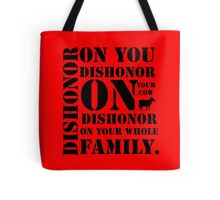 Dishonor On You, Your Cow, Your Whole Family Tote Bag