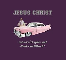 Where'd You Get That Cadillac? Unisex T-Shirt