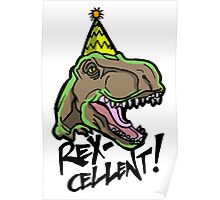 Rex-Cellent Dinosaur Theme Party for Kids and Adults Tyrannosaurus Poster