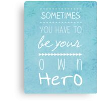Your Own Hero Canvas Print