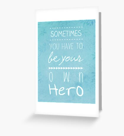 Your Own Hero Greeting Card